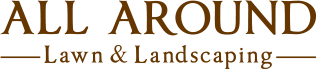 All Around Lawn & Landscaping